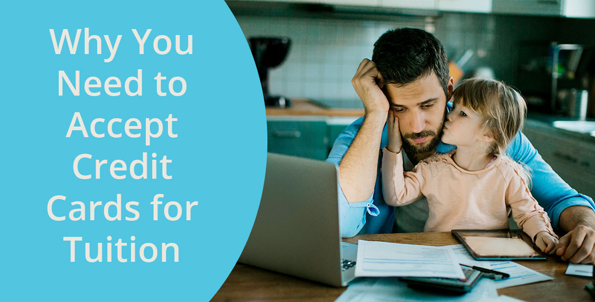 Accept credit cards for tuition so parents can afford your program now