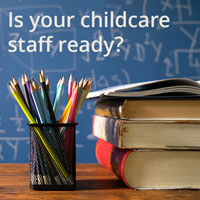 Reopening Roadmap: Preparing Your Childcare Staff for a Return to School