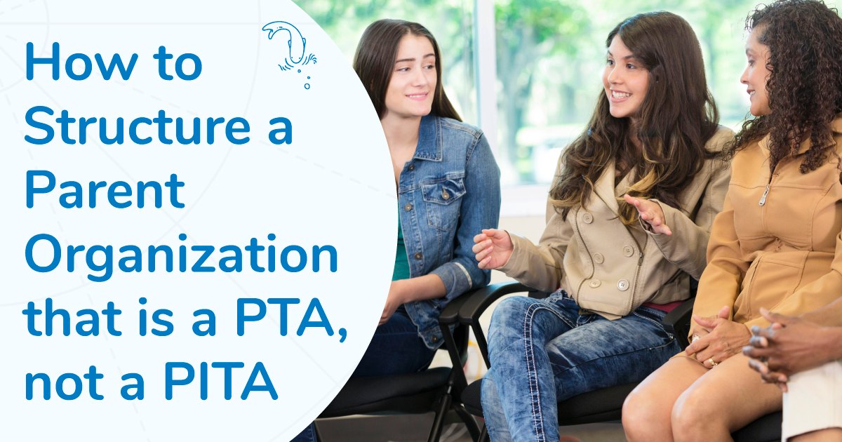 How to structure a parent organization that is a PTA not a PITA