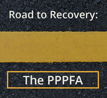 Road to Recovery: How the PPPFA Helps Maximize Your PPP Benefits