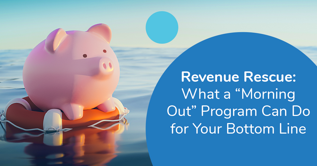 Revenue Rescue: What a Morning Out Program Can Do for Your Bottom Line